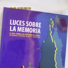 Militaria: LUCES SOBRE LA MEMORIA - LA REAL FÁBRICA DE ARTILLERÍA DE SEVILLA - MINIST. DE DEFENSA 2011.. Lote 189644312