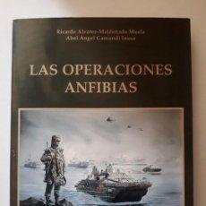 Militaria: LAS OPERACIONES ANFIBIAS. RICARDO ALVAREZ-MALDONADO MUELA, ABEL ANGEL GAMUNDI INSUA. BAZÁN, 1994. Lote 189906125