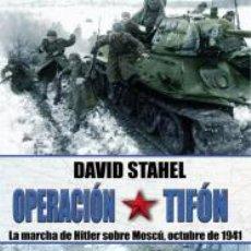Militaria: OPERACIÓN TIFON. LA MARCHA DE HITLER SOBRE MOSCU. Lote 224801435