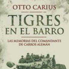 Militaria: TIGRES EN EL BARRO. Lote 230111840