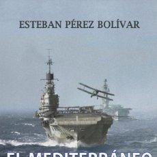 Militaria: EL MEDITERRÁNEO EN LA SEGUNDA GUERRA MUNDIAL. Lote 190182488