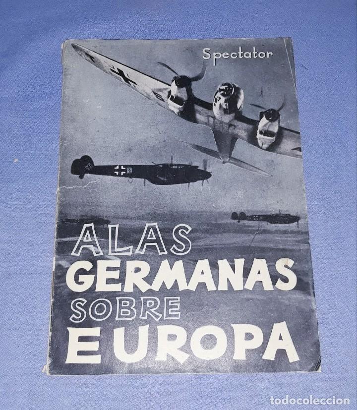 ALAS GERMANAS SOBRE EUROPA SPECTATOR ORIGINAL AÑO 1941 (Militar - Libros y Literatura Militar)
