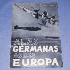 Militaria: ALAS GERMANAS SOBRE EUROPA SPECTATOR ORIGINAL AÑO 1941. Lote 190331975