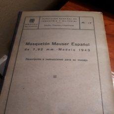 Militaria: MOSQUETON MAUSER ESPAÑOL DE 7,92 MM - MODELO 1943 - DESCRIPCCION E INSTRUCCIONES PARA SU MANEJO. Lote 190485281
