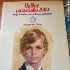 Militaria: LIBRO UN REY PARA EL AÑO 2000. FELIPE DE BORBON.ED PLANETA.MONARQUIA.POLITICA.TRANSICION.JUAN CARLOS. Lote 190581287