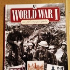Militaria: WORLD WAR I IN PHOTOGRAPHS (THE WORLD WARS IN PHOTOGRAPHS). Lote 190583946