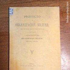 Militaria: PROYECTO DE ORGANIZACIÓN MILITAR - DON ROMUALDO PALACIO 1886. Lote 190877841