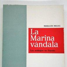 Militaria: LA MARINA VÁNDALA. LOS ASDINGOS EN ESPAÑA. FRANCISCO MORALES BELDA. 1969. Lote 191124240