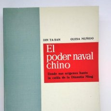 Militaria: EL PODER NAVAL CHINO. DIN TA-SAN, OLESA MUÑIDO. PRÓLOGO: NIETO ANTÚNEZ. 1965. Lote 191124501