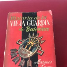 Militaria: HISTORIA DE LA VIEJA GUARDIA DE BALEARES, POR MARQUÉS DE ZAYAS. DEDICADO POR EL AUTOR. AÑO 1955. . Lote 191438096