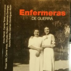 Militaria: ENFERMERAS DE GUERRA.RARO Y ESCASO LIBRO. ENFERMERAS EN LA GUERA CIVIL ESPAÑOLA... Lote 191538265