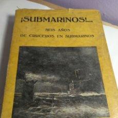 Militaria: SUBMARINOS 6 AÑOS DE CRUCEROS EN SUBMARINOS JOHANNES SPIESS TENIENTE DE NAVÍO. Lote 191610858