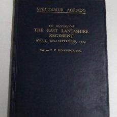 Militaria: SPECTEMUR AGENDO, 1ST BATTALION THE EAST LANCANSHIRE REGIMENT, AUGUST AND SEPTEMBER, 1914, CAPTAIN E. Lote 191619695