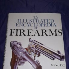 Militaria: LIBRO THE ILLUSTRATED ENCYCLOPEDIA OF FIREARMS. Lote 192013450