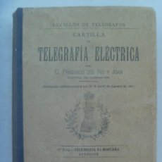 Militaria: INGENIEROS, BATALLON DE TELEGRAFOS: TELEGRAFIA ELECTRICA,FRANCISCO DEL RIO, 1899. SIGLO XIX. Lote 192049901