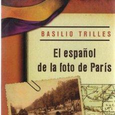 Militaria: LOTE FORMADO POR: EL ESPAÑOL DE LA FOTO DE PARÍS Y YO FUI SOLDADO DE LA REPÚBLICA 1936-1945. Lote 215625171