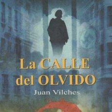Militaria: LA CALLE DEL OLVIDO. JUAN VILCHES. Lote 193115923