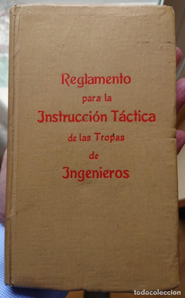 REGLAMENTO PARA LA INSTRUCCIÓN TÁCTICA DE LAS TROPAS DE INGENIEROS 1915 (Militar - Libros y Literatura Militar)