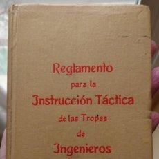 Militaria: REGLAMENTO PARA LA INSTRUCCIÓN TÁCTICA DE LAS TROPAS DE INGENIEROS 1915. Lote 193443253