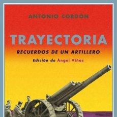 Militaria: TRAYECTORIA. RECUERDOS DE UN ARTILLERO. ANTONIO CORDÓN GARCÍA.-NUEVO. Lote 205046330