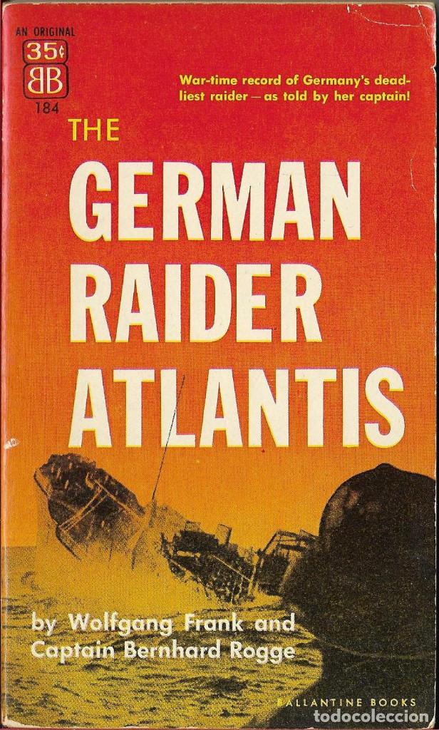 GERMAN RAIDER ATLANTIS, HISTORIA DE ESTE FAMOSO BUQUE CORSARIO ALEMAN,INGLES (Militar - Libros y Literatura Militar)