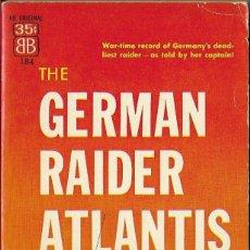 Militaria: GERMAN RAIDER ATLANTIS, HISTORIA DE ESTE FAMOSO BUQUE CORSARIO ALEMAN,INGLES. Lote 194224596