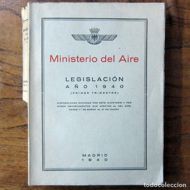 MINISTERIO DEL AIRE - LEGISLACIÓN AÑO 1940 (PRIMER TRIMESTRE) - ESPAÑA, EJERCITO - INTONSO (Militar - Libros y Literatura Militar)