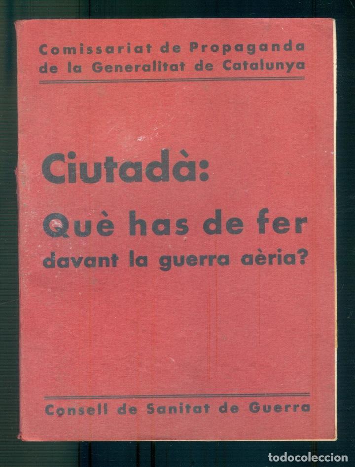 NUMULITE L1226 CIUTADÀ QUÈ HAS DE FER DAVANT LA GUERRA AÈRIA ? CONSELL DE SANITAT GUERRA PROPAGANDA (Militar - Libros y Literatura Militar)