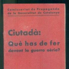 Militaria: NUMULITE L1226 CIUTADÀ QUÈ HAS DE FER DAVANT LA GUERRA AÈRIA ? CONSELL DE SANITAT GUERRA PROPAGANDA. Lote 194237986