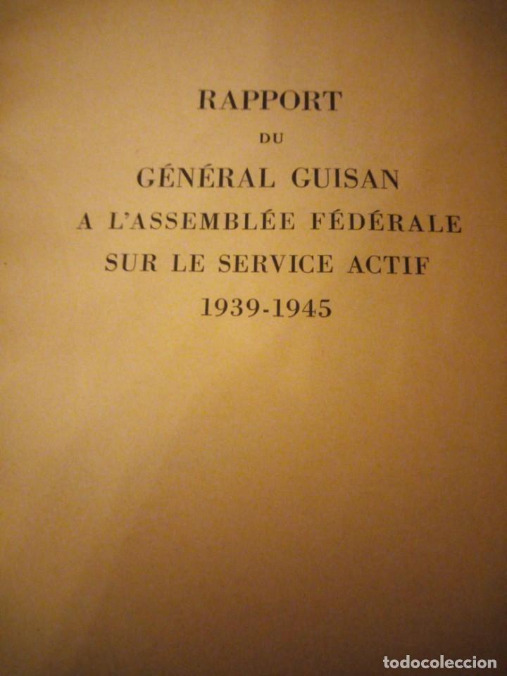 RAPPORT DU GENERAL GUISAN A L´ASSEMBLEE FEDERALE SUR LE SERVICE ACTIF 1939-1945 (Militar - Libros y Literatura Militar)