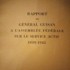 Militaria: RAPPORT DU GENERAL GUISAN A L´ASSEMBLEE FEDERALE SUR LE SERVICE ACTIF 1939-1945. Lote 194248036