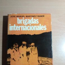 Militaria: LAS BRIGADAS INTERNACIONALES. JOSE MANUEL MARTÍNEZ BANDE. Lote 194256830