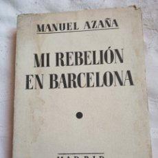 Militaria: LIBRO MI REBELION EN BARCELONA. MANUEL AZAÑA. REPÚBLICA ESPAÑOLA. GUERRA CIVIL.REPUBLICANO.PC. Lote 194278632