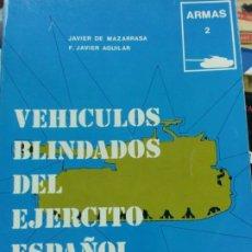 Militaria: VEHICULOS BLINDADOS DEL EJERCITO ESPAÑOL VV.AA EDIT SAN MARTIN AÑO 1980. Lote 194308015