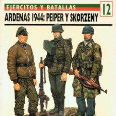Militaria: ARDENAS 1944: PEIPER Y SKORZENY. EJÉRCITOS Y BATALLAS 12 - JEAN-PAUL PALLUD. Lote 194308750