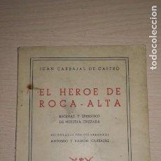 Militaria: LIBRO EL HEROE DE ROCA-ALTA, ESCENAS Y EPISODIOS DE NUESTRA CRUZADA, MADRID 1956. Lote 194310185