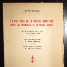 Militaria: LA DOCTRINA DE LA GUERRA MARÍTIMA. OTTO GROOS. ALMIRANTE TIRPITZ. EDITORIAL NAVAL, MADRID.. Lote 194320765