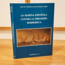 Militaria: LA MARINA ESPAÑOLA CONTRA LA PIRATERÍA BERBERISCA - ESPAÑOLA BAZAN NAVANTIA BUQUES GUERRA . Lote 194339436