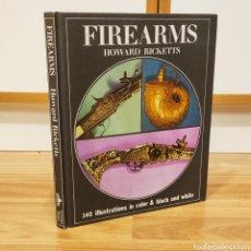 Militaria: LIBRO DE ARMAS: FIREARMS - ARMAS DE FUEGO - HOWARD RICKETTS - AVANCARGA. Lote 194340572