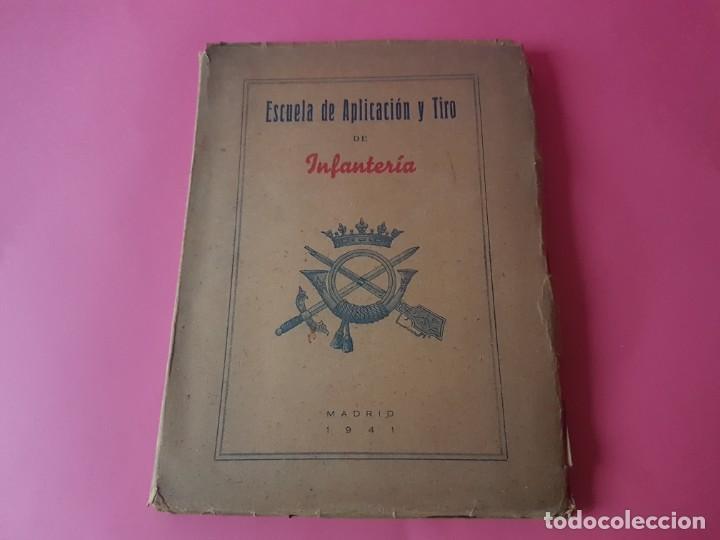 ESCUELA DE APLICACION Y TIRO DE INFANTERIA, AÑO 1941. (Militar - Libros y Literatura Militar)