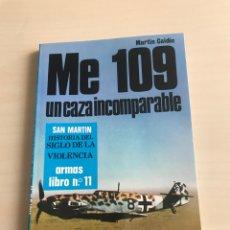 Militaria: ME 109 UN CAZA INCOMPARABLE, DE MESSERSCHMITT, LIBRO AUTOR MARTIN CAIDIN. Lote 194363570