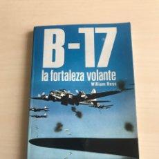 Militaria: B-17 LA FORTALEZA VOLANTE LIBRO DE WILLIAM HESS EDITORIAL SAN MARTIN. Lote 194364357