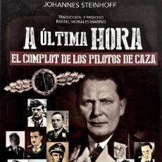 Militaria: JOHANNES STEINHOFF. A ÚLTIMA HORA. EL COMPLOT DE LOS PILOTOS DE CAZA.. Lote 194365367