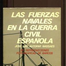Militaria: J.L. ALCOFAR. LAS FUERZAS NAVALES EN LA GUERRA CIVIL ESPAÑOLA. ED DOPESA 1971. 267 FICHAS DE BARCOS. Lote 194392135