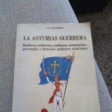 Militaria: LA ASTURIAS GUERRERA. BANDERAS .J E CASARIEGO.OVIEDO.1977.. Lote 194404265