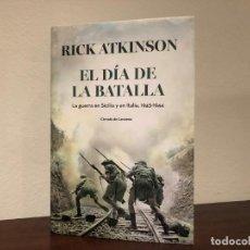Militaria: EL DIA DE LA BATALLA. LA GUERRA EN SICILIA Y EN ITALIA 1943-1944. RICK ATKINSON. LIBRO SIN ESTRENAR. Lote 194495216