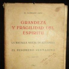 Militaria: GRANDEZA Y FRAGILIDAD DEL ESPÍRITU. BATALLA DE JUTLANDIA Y SUBMARINOS. ALMIRANTE GUTY. 1ª ED.1938.. Lote 194509348
