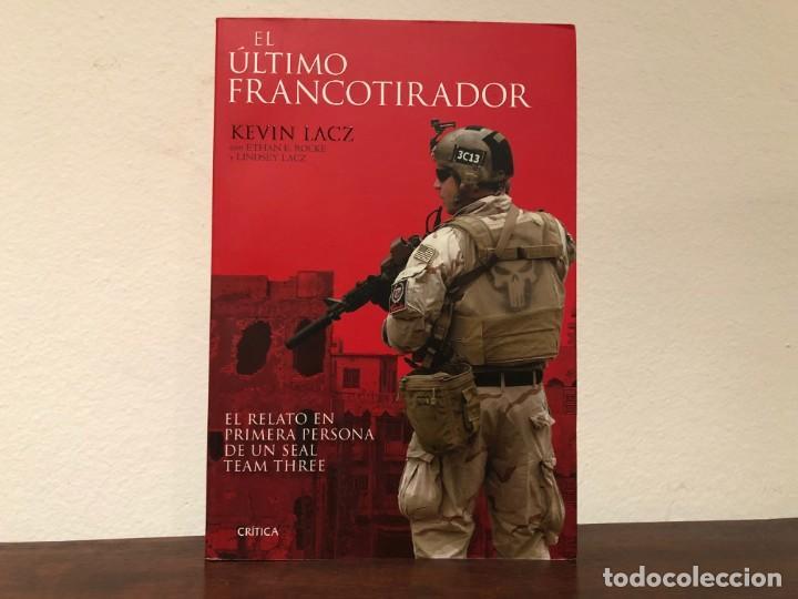 EL ÚLTIMO FRANCOTIRADOR. KEVIN LACZ. EL RELATO EN PRIMERA PERSONA DE UN SEAL TEAM THREE. CRÍTICA. (Militar - Libros y Literatura Militar)