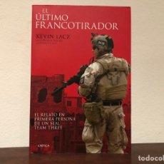 Militaria: EL ÚLTIMO FRANCOTIRADOR. KEVIN LACZ. EL RELATO EN PRIMERA PERSONA DE UN SEAL TEAM THREE. CRÍTICA.. Lote 194530545