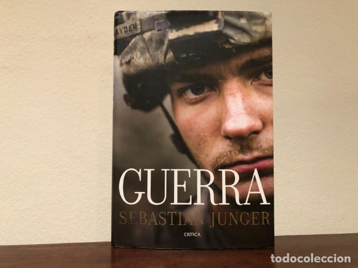 GUERRA . SEBASTIAN JUNGER. EDITORIAL CRÍTICA. . SOLDADOS. AFGANISTÁN. (Militar - Libros y Literatura Militar)